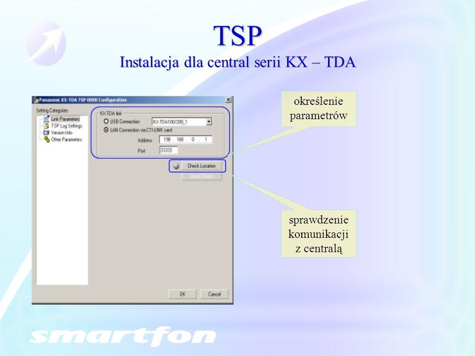TSP Instalacja dla central serii KX – TDA określenie parametrów sprawdzenie komunikacji z centralą