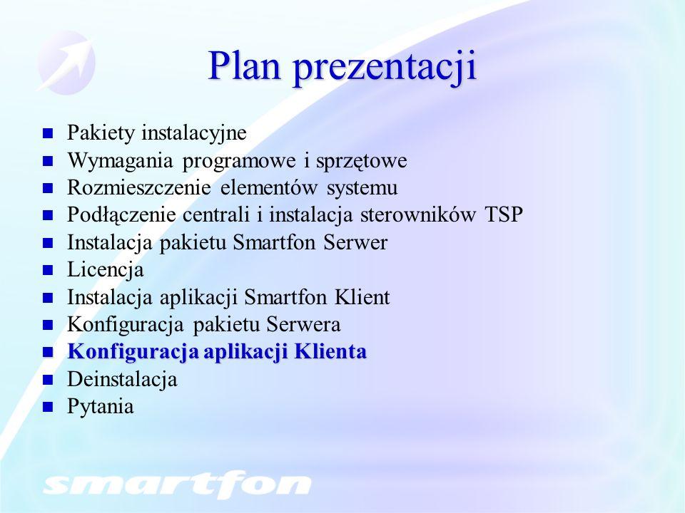 Plan prezentacji Pakiety instalacyjne Wymagania programowe i sprzętowe Rozmieszczenie elementów systemu Podłączenie centrali i instalacja sterowników TSP Instalacja pakietu Smartfon Serwer Licencja Instalacja aplikacji Smartfon Klient Konfiguracja pakietu Serwera Konfiguracja aplikacji Klienta Konfiguracja aplikacji Klienta Deinstalacja Pytania