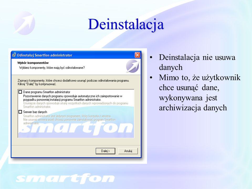 Deinstalacja Deinstalacja nie usuwa danych Mimo to, że użytkownik chce usunąć dane, wykonywana jest archiwizacja danych