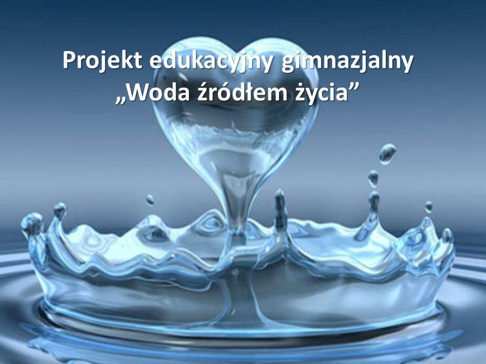 Projekt edukacyjny gimnazjalny Woda źródłem życia