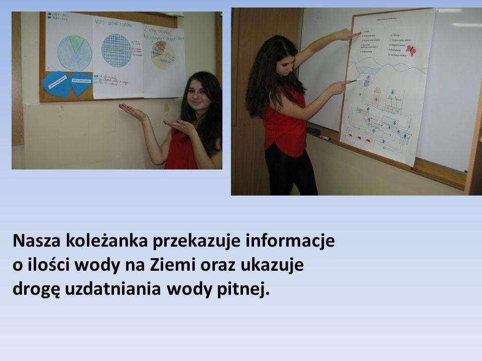 Nasza koleżanka przekazuje informacje o ilości wody na Ziemi oraz ukazuje drogę uzdatniania wody pitnej.
