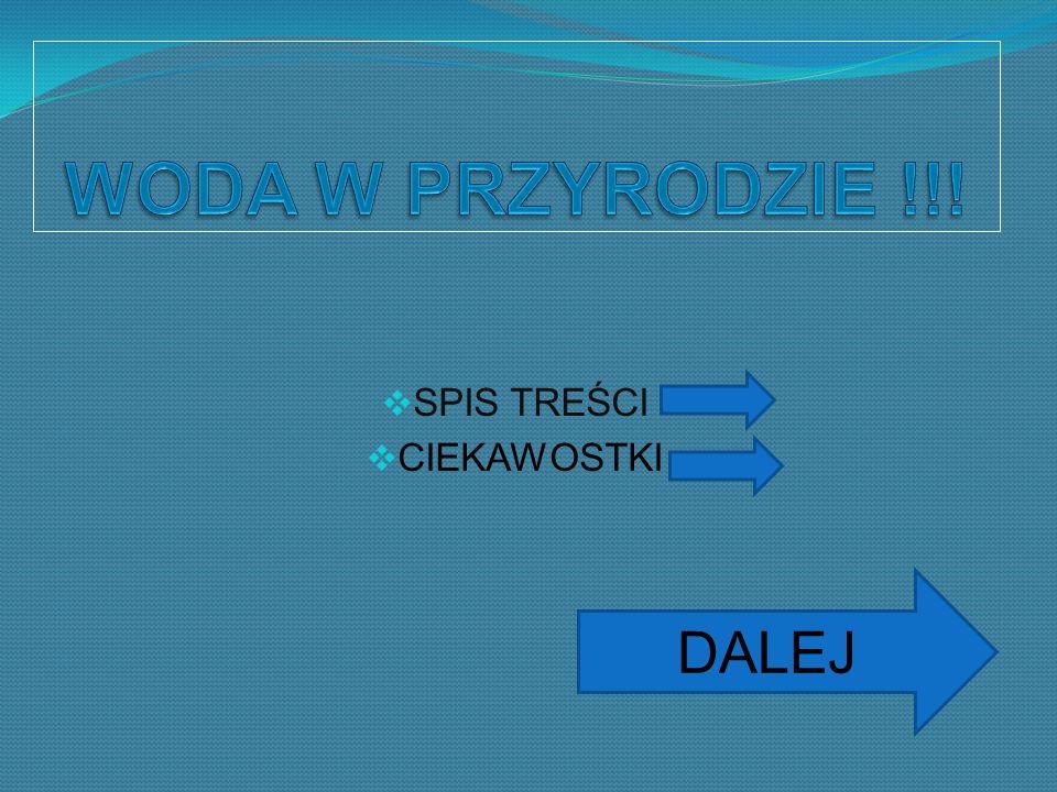 Woda (H2O), to jeden z najczęściej występujących w przyrodzie związków chemicznych, o olbrzymim znaczeniu biologicznym.
