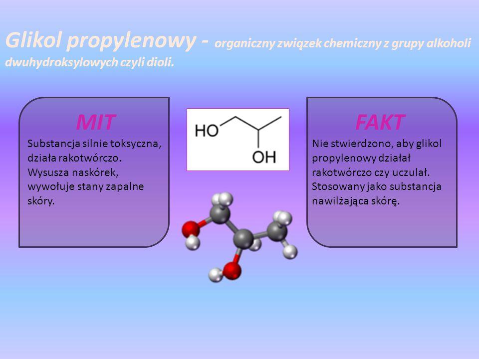 Glikol propylenowy - organiczny związek chemiczny z grupy alkoholi dwuhydroksylowych czyli dioli.