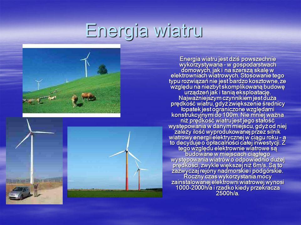 Energia wiatru Energia wiatru jest dziś powszechnie wykorzystywana - w gospodarstwach domowych, jak i na szerszą skalę w elektrowniach wiatrowych. Sto