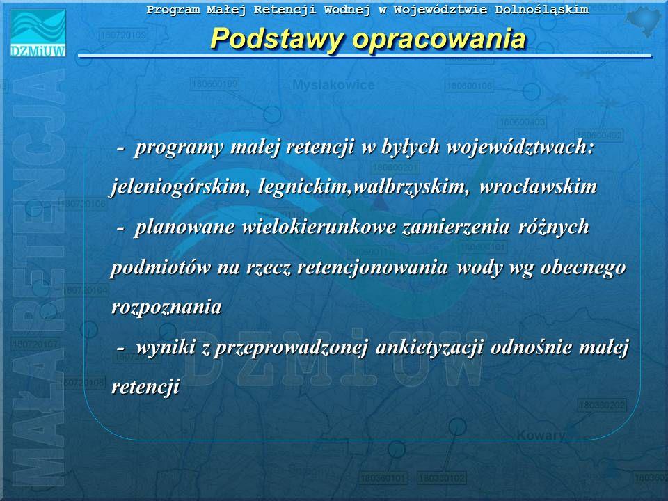 Program Małej Retencji Wodnej w Województwie Dolnośląskim - programy małej retencji w byłych województwach: jeleniogórskim, legnickim,wałbrzyskim, wro