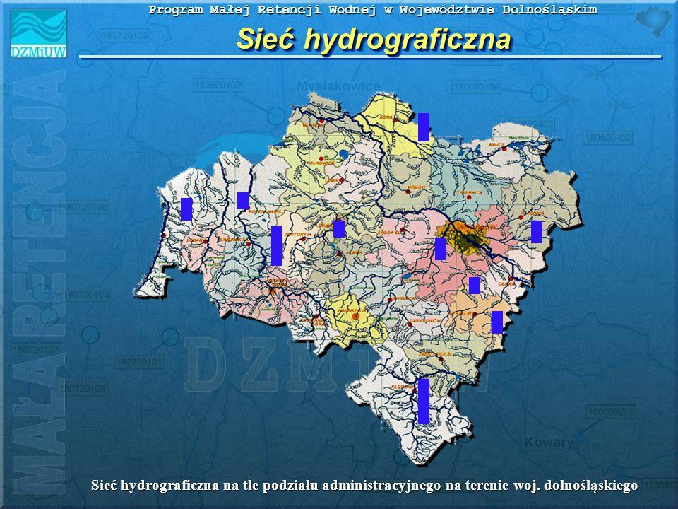 Program Małej Retencji Wodnej w Województwie Dolnośląskim Sieć hydrograficzna Sieć hydrograficzna na tle podziału administracyjnego na terenie woj. do
