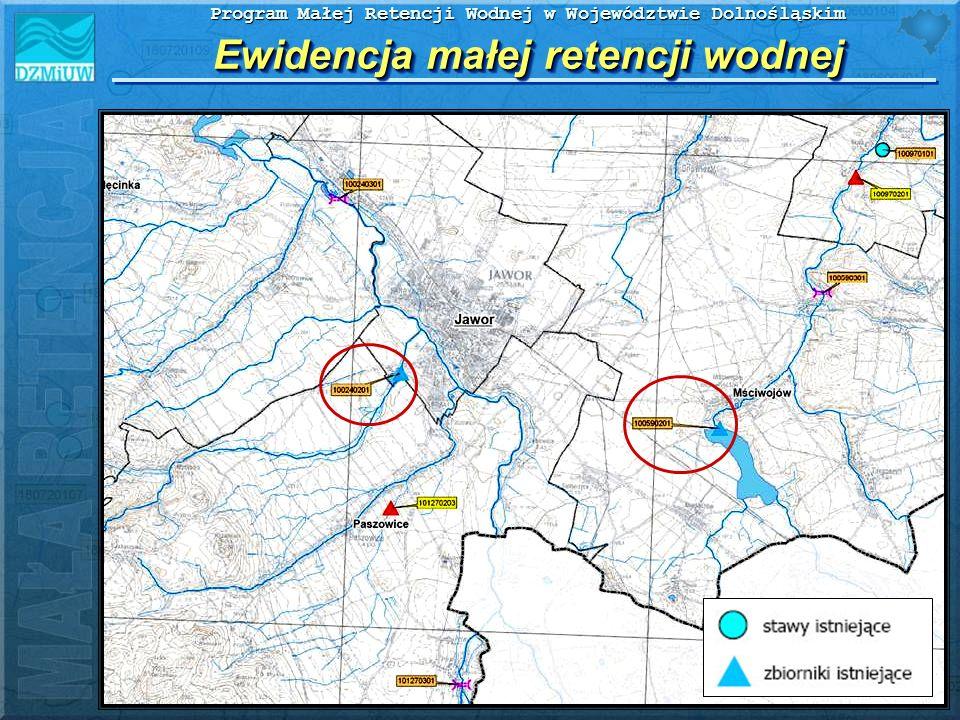 Program Małej Retencji Wodnej w Województwie Dolnośląskim Ewidencja małej retencji wodnej