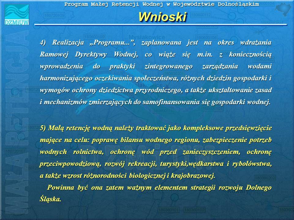 Program Małej Retencji Wodnej w Województwie Dolnośląskim WnioskiWnioski 4) Realizacja Programu..., zaplanowana jest na okres wdrażania Ramowej Dyrekt