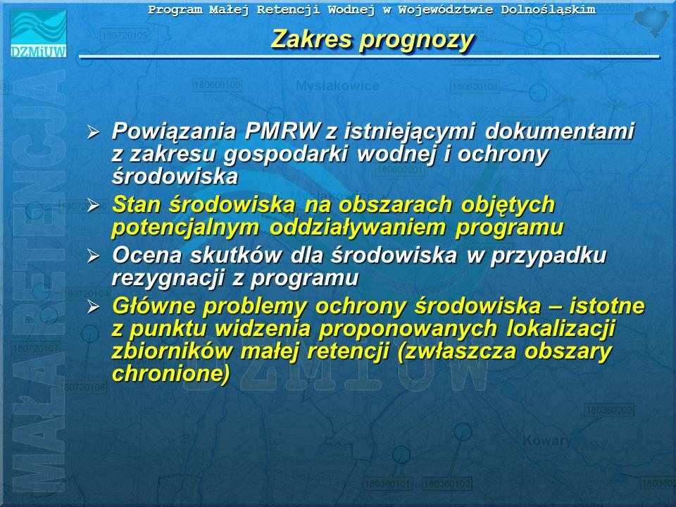 Program Małej Retencji Wodnej w Województwie Dolnośląskim Zakres prognozy Powiązania PMRW z istniejącymi dokumentami z zakresu gospodarki wodnej i och