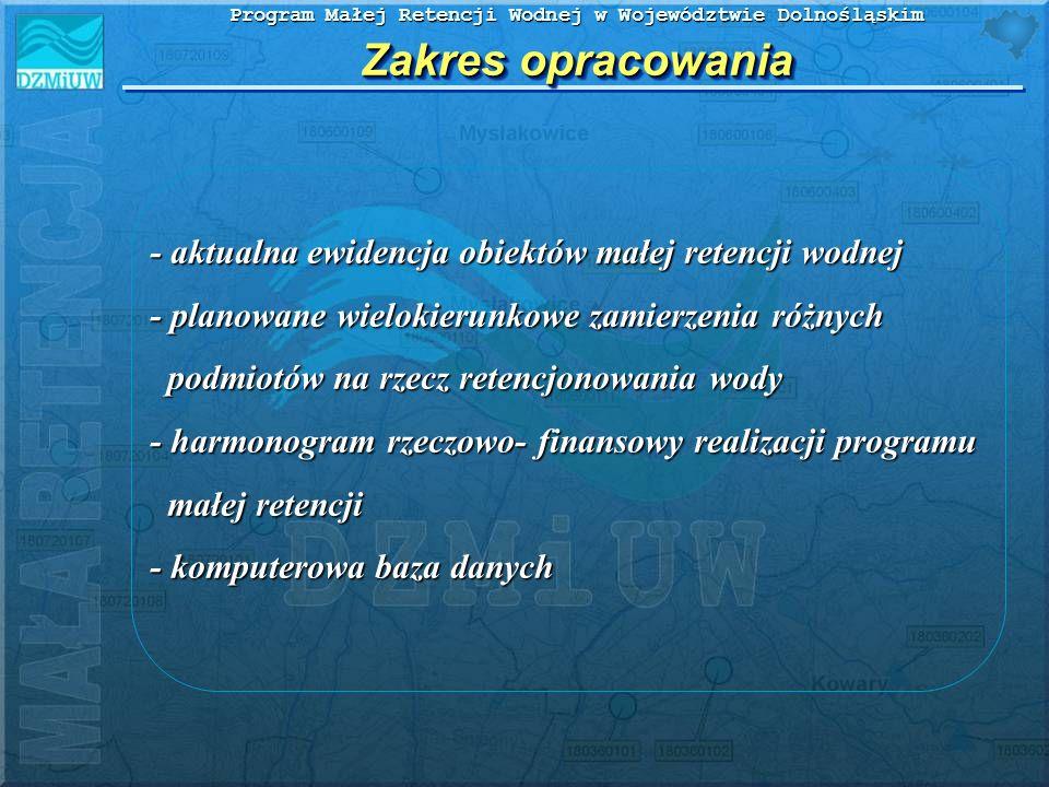 Program Małej Retencji Wodnej w Województwie Dolnośląskim Uwzględnione dokumenty Przy realizacji programu małej retencji wodnej uwzględniono cele, zasady i zadania zawarte w następujących dokumentach: - II Polityka Ekologiczna Państwa - Polityka Ekologiczna Państwa na lata 2003 – 2006 z uwzglednieniem perspektywy na lata 2007 - 2010 - Plan Rozwoju Obszarów Wiejskich na lata 2004 - 2006 - Strategia Gospodarki Wodnej - Strategia Rozwoju Województwa Dolnośląskiego - Program zrównoważonego rozwoju i ochrony środowiska województwa dolnośląskiego - Rozporządzenie MRiRW z dn.