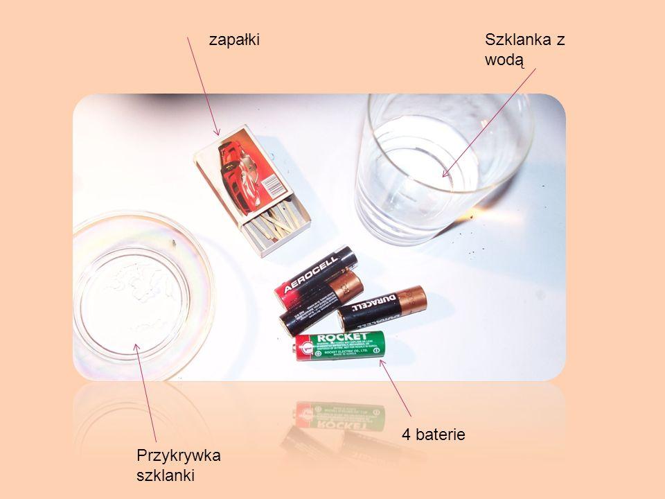 zapałkiSzklanka z wodą 4 baterie Przykrywka szklanki