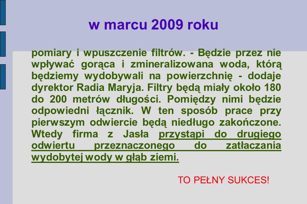 ... z toruńskiego odwiertu geotermalnego znów popłynęła gorąca woda. Jak mówi o. Tadeusz Rydzyk, dyrektor Radia Maryja, prace badawczo-odkrywcze trwaj
