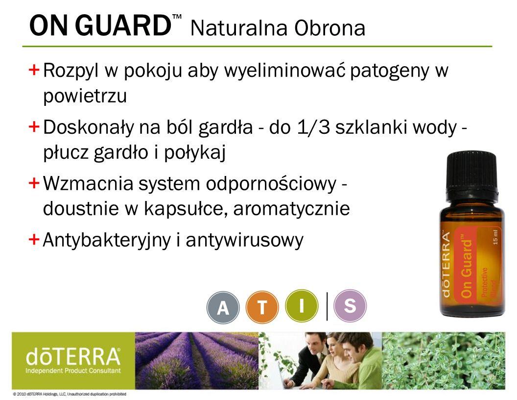 ON GUARD Naturalna Obrona +Rozpyl w pokoju aby wyeliminować patogeny w powietrzu +Doskonały na ból gardła - do 1/3 szklanki wody - płucz gardło i poły