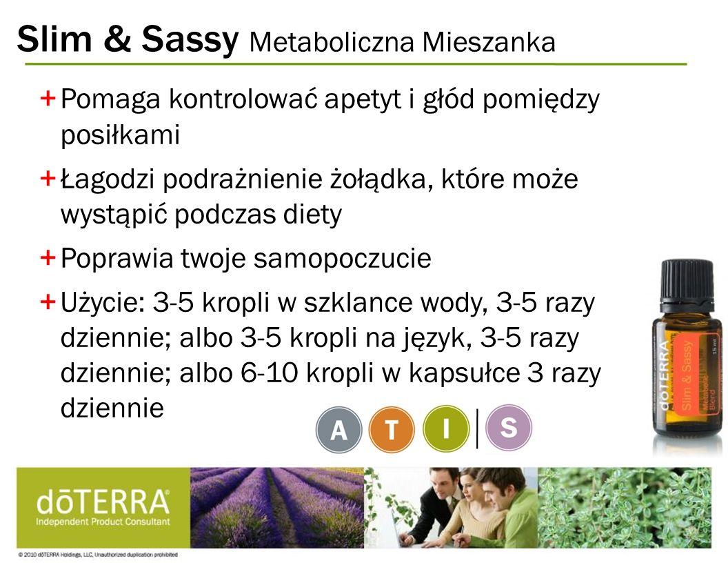 Slim & Sassy Metaboliczna Mieszanka +Pomaga kontrolować apetyt i głód pomiędzy posiłkami +Łagodzi podrażnienie żołądka, które może wystąpić podczas di