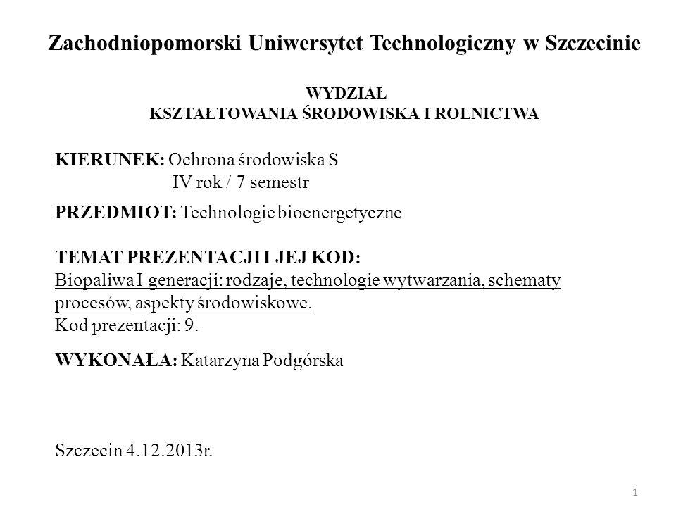 1 Zachodniopomorski Uniwersytet Technologiczny w Szczecinie WYDZIAŁ KSZTAŁTOWANIA ŚRODOWISKA I ROLNICTWA PRZEDMIOT: Technologie bioenergetyczne TEMAT
