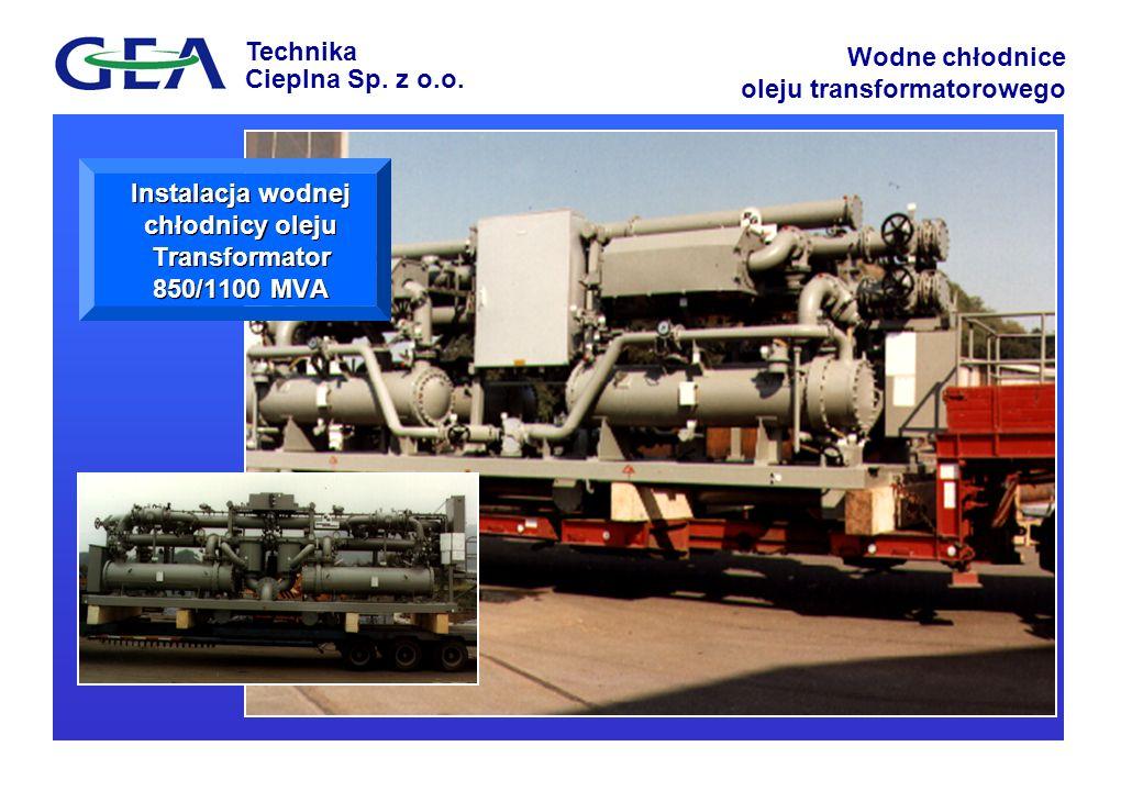 Technika Cieplna Sp. z o.o. Wodne chłodnice oleju transformatorowego Instalacja wodnej chłodnicy oleju Transformator 850/1100 MVA