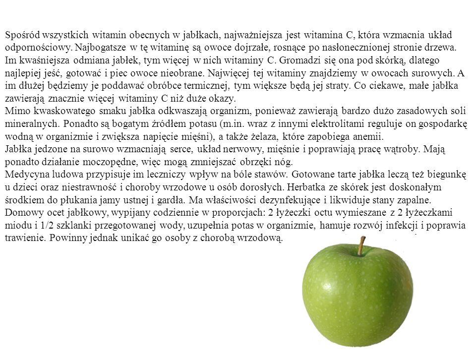 Spośród wszystkich witamin obecnych w jabłkach, najważniejsza jest witamina C, która wzmacnia układ odpornościowy. Najbogatsze w tę witaminę są owoce
