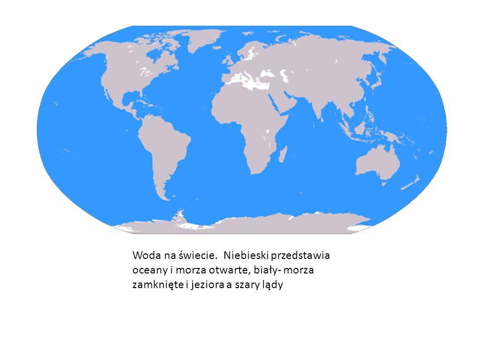 Woda na świecie. Niebieski przedstawia oceany i morza otwarte, biały- morza zamknięte i jeziora a szary lądy