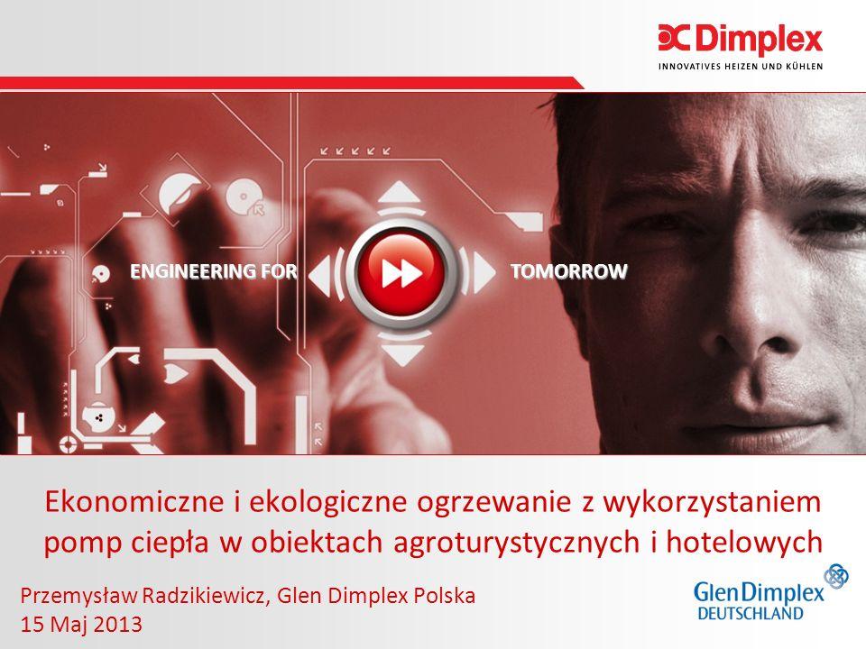 2 Pompa ciepła – Jak to działa ? © Glen Dimplex Polska