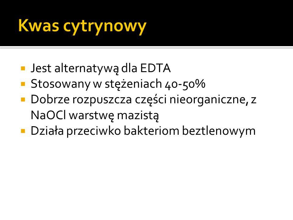 Jest alternatywą dla EDTA Stosowany w stężeniach 40-50% Dobrze rozpuszcza części nieorganiczne, z NaOCl warstwę mazistą Działa przeciwko bakteriom beztlenowym