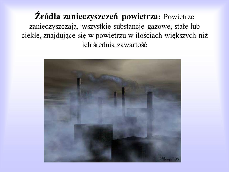 Zanieczyszczenia powietrza są głównymi przyczynami globalnych zagrożeń środowiska. Najczęściej i najbardziej zanieczyszczają atmosferę: dwutlenek siar
