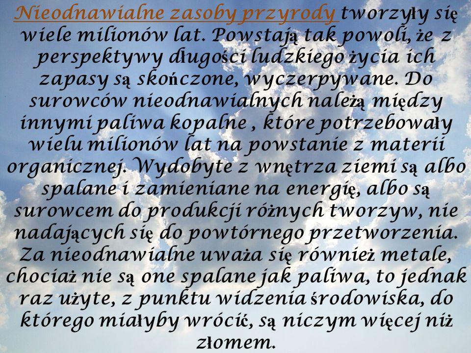 Zasoby nieorganiczne to między innymi: 1.minera ł y, czyli wydobyta ze z ł o ż a kopalina u ż yteczna, maj ą ca zastosowanie w gospodarce.