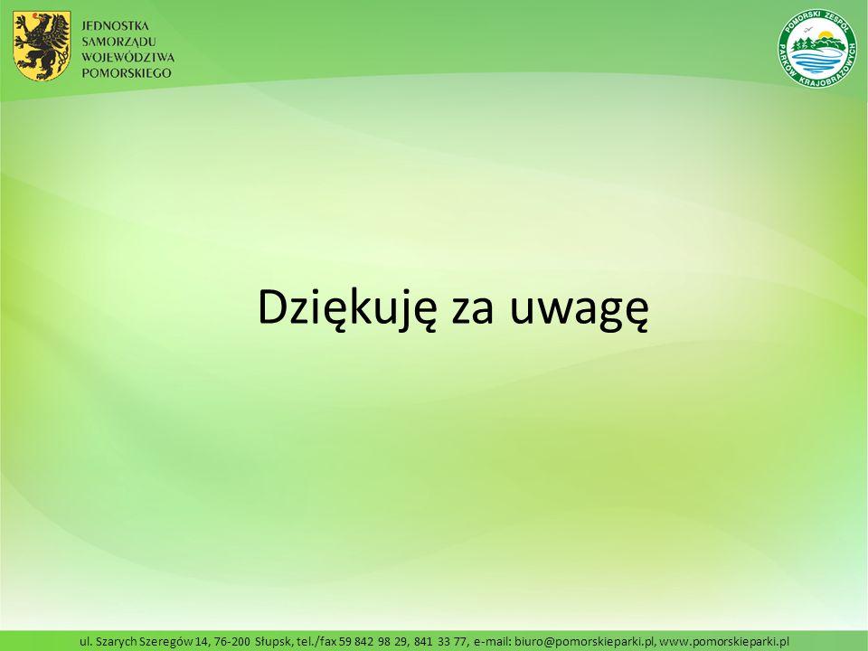 ul. Szarych Szeregów 14, 76-200 Słupsk, tel./fax 59 842 98 29, 841 33 77, e-mail: biuro@pomorskieparki.pl, www.pomorskieparki.pl Dziękuję za uwagę