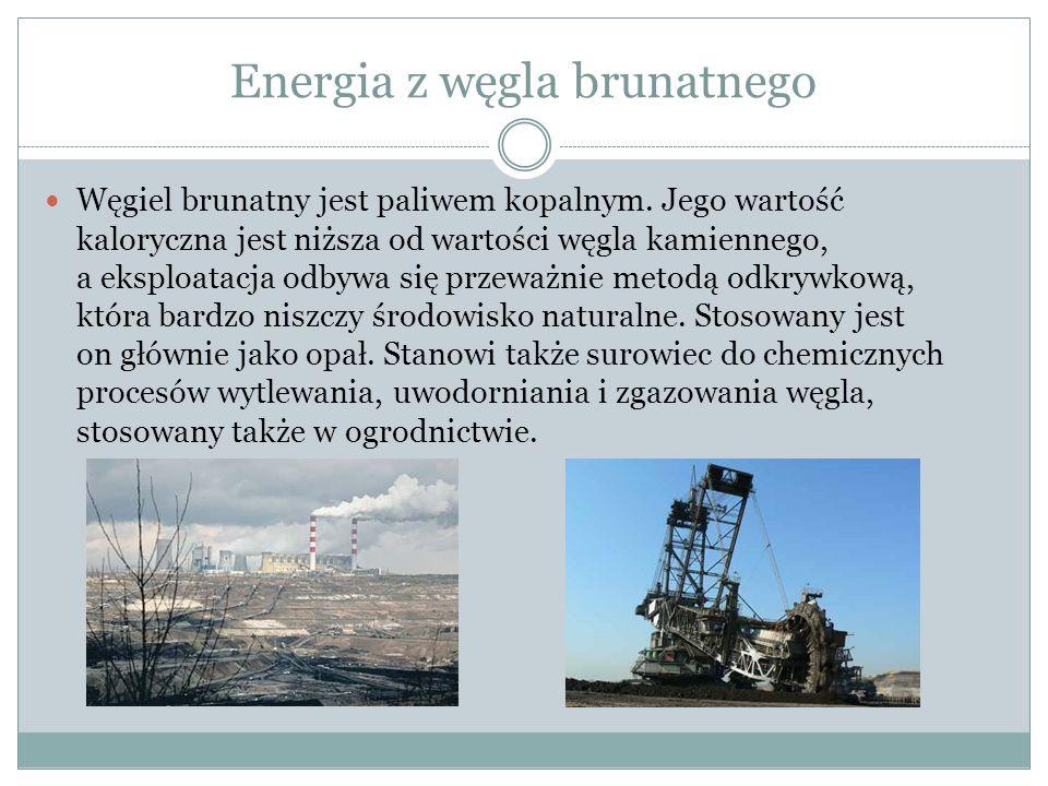 Energia z węgla brunatnego Węgiel brunatny jest paliwem kopalnym.