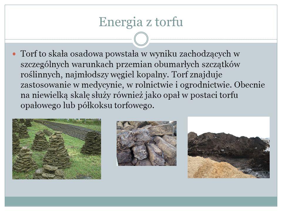 Energia z torfu Torf to skała osadowa powstała w wyniku zachodzących w szczególnych warunkach przemian obumarłych szczątków roślinnych, najmłodszy węgiel kopalny.