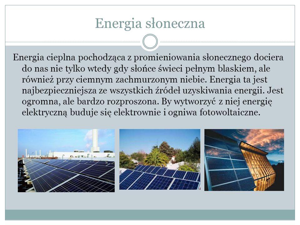 Energia słoneczna Energia cieplna pochodząca z promieniowania słonecznego dociera do nas nie tylko wtedy gdy słońce świeci pełnym blaskiem, ale również przy ciemnym zachmurzonym niebie.