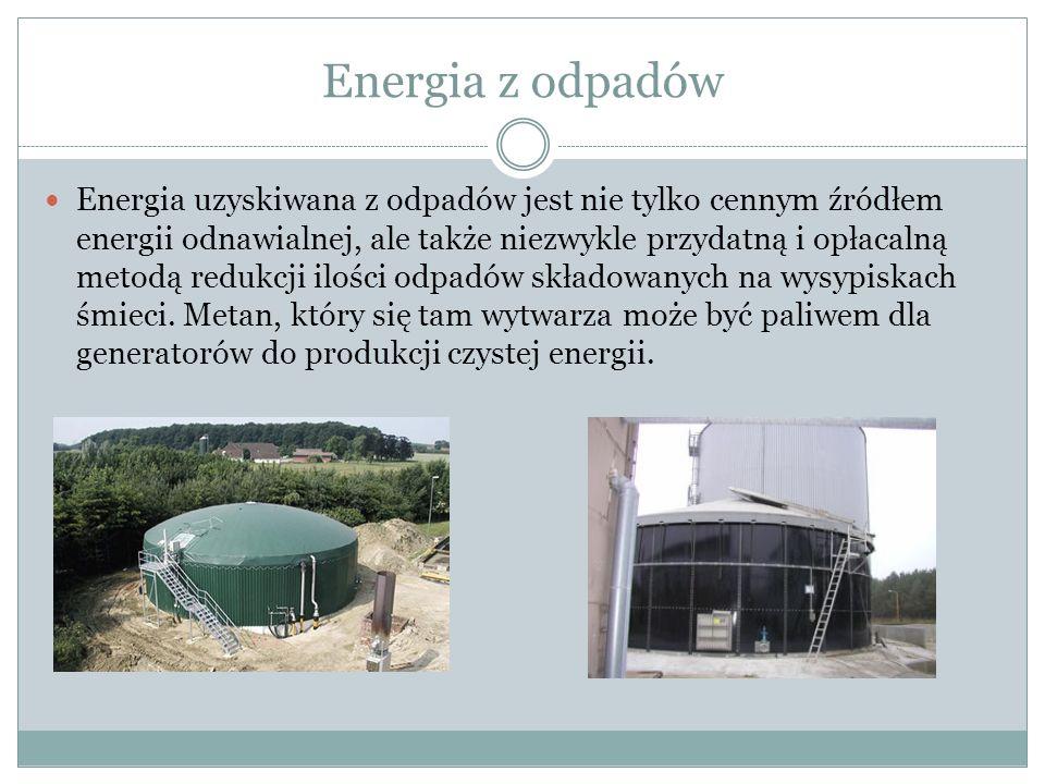 Energia z odpadów Energia uzyskiwana z odpadów jest nie tylko cennym źródłem energii odnawialnej, ale także niezwykle przydatną i opłacalną metodą redukcji ilości odpadów składowanych na wysypiskach śmieci.