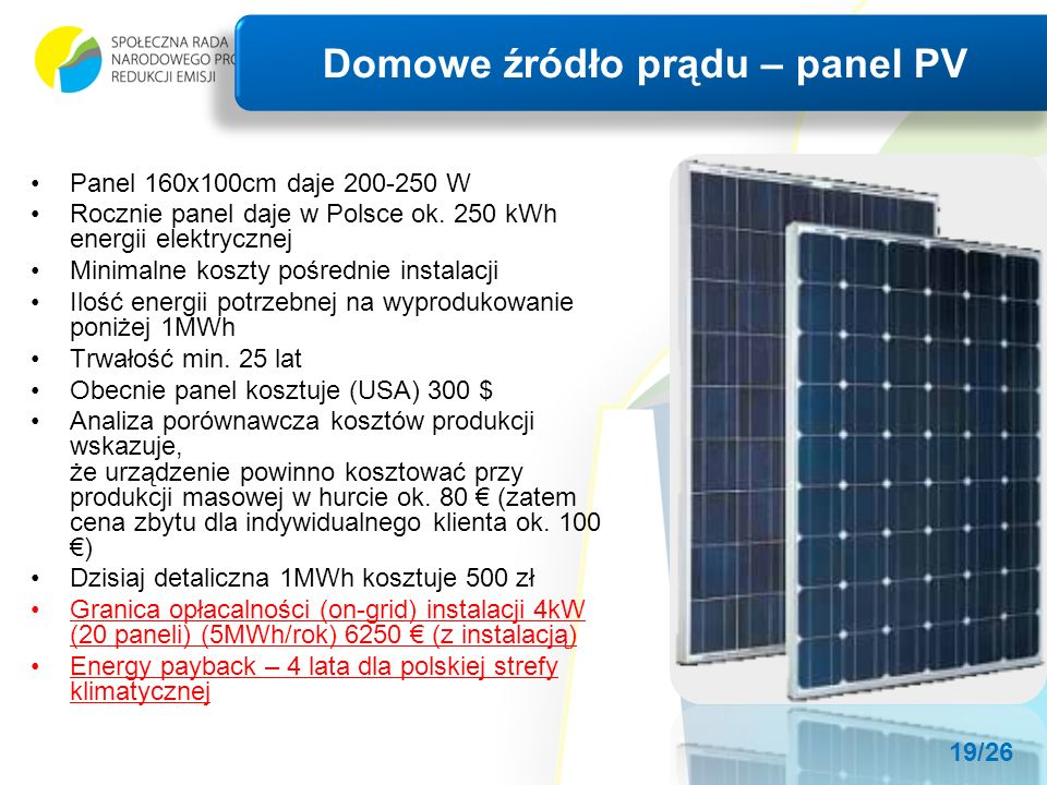 Panel 160x100cm daje 200-250 W Rocznie panel daje w Polsce ok.
