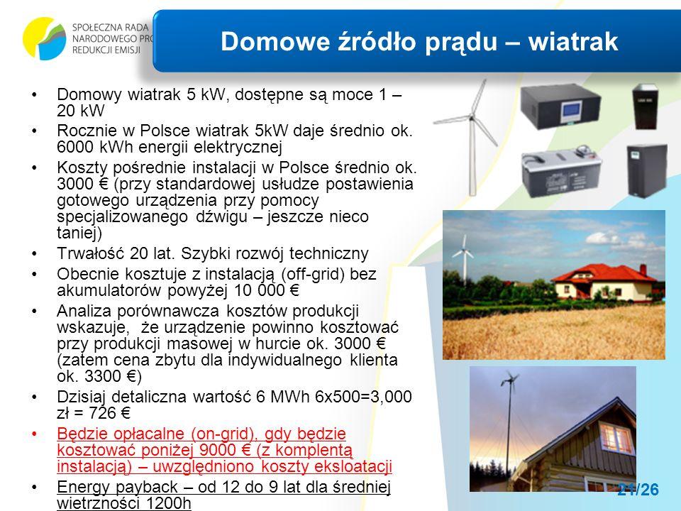 Domowy wiatrak 5 kW, dostępne są moce 1 – 20 kW Rocznie w Polsce wiatrak 5kW daje średnio ok.
