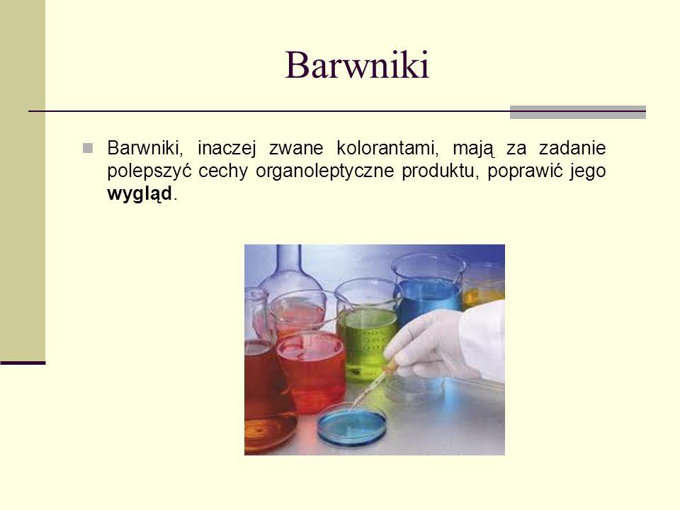 Barwniki Barwniki, inaczej zwane kolorantami, mają za zadanie polepszyć cechy organoleptyczne produktu, poprawić jego wygląd.