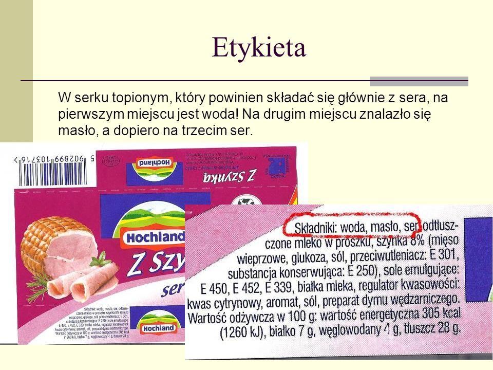 Etykieta W serku topionym, który powinien składać się głównie z sera, na pierwszym miejscu jest woda! Na drugim miejscu znalazło się masło, a dopiero