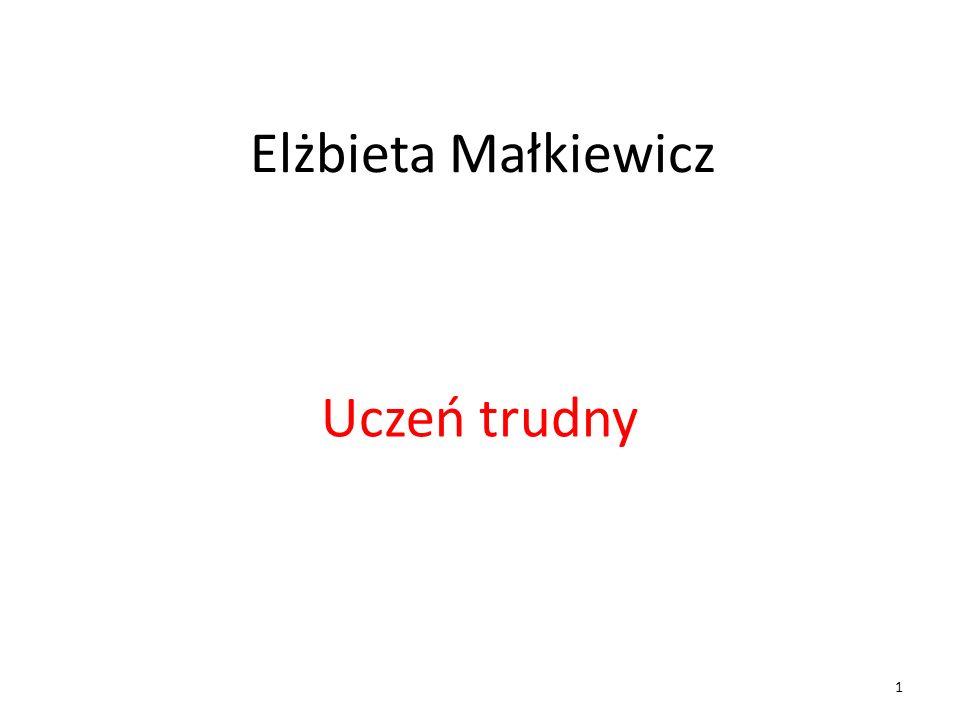 Elżbieta Małkiewicz Uczeń trudny 1