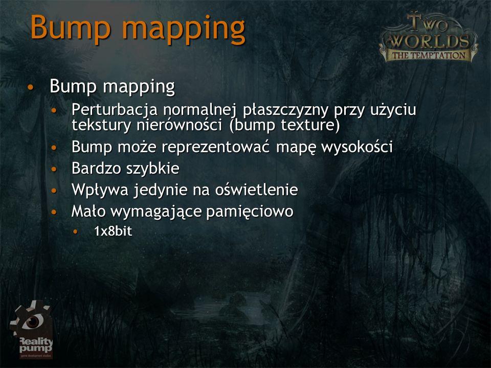 Bump mapping Bump mappingBump mapping Perturbacja normalnej płaszczyzny przy użyciu tekstury nierówności (bump texture)Perturbacja normalnej płaszczyz