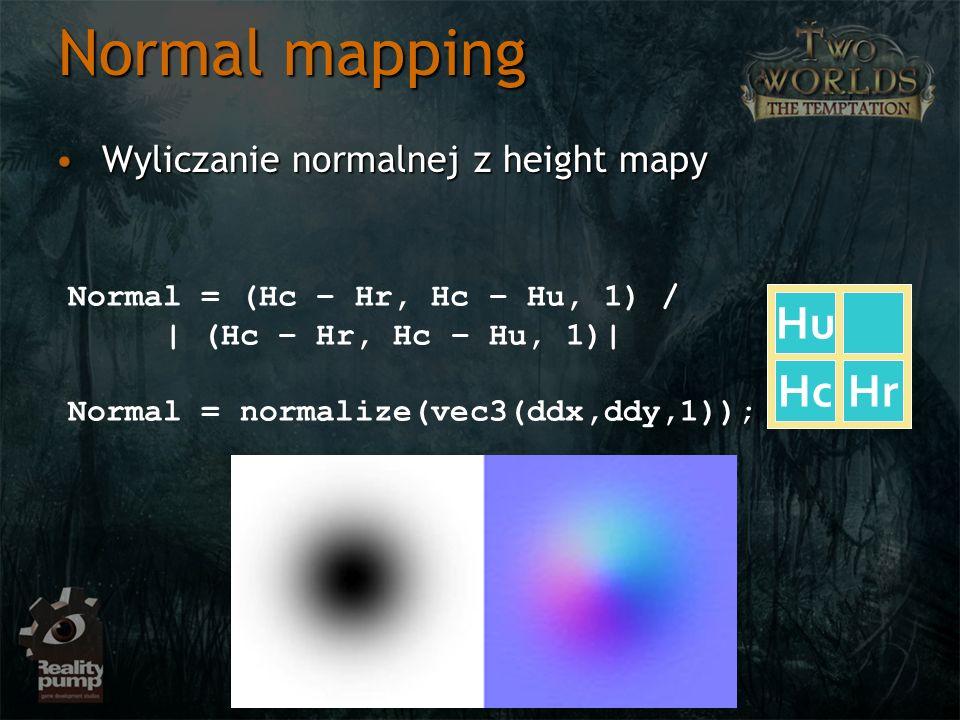 Wyliczanie normalnej z height mapyWyliczanie normalnej z height mapy Hu HcHr Normal = (Hc – Hr, Hc – Hu, 1) / | (Hc – Hr, Hc – Hu, 1)| Normal = normal