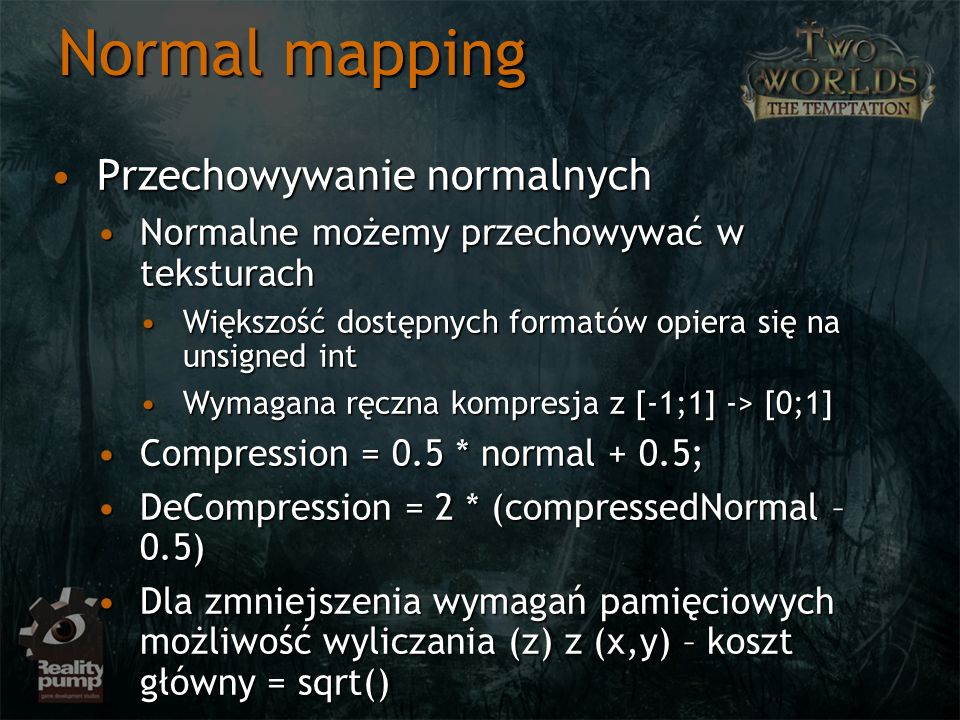 Normal mapping Przechowywanie normalnychPrzechowywanie normalnych Normalne możemy przechowywać w teksturachNormalne możemy przechowywać w teksturach W