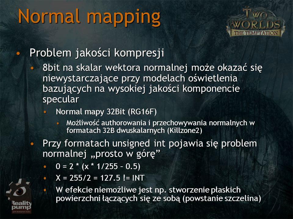 Normal mapping Problem jakości kompresjiProblem jakości kompresji 8bit na skalar wektora normalnej może okazać się niewystarczające przy modelach oświ