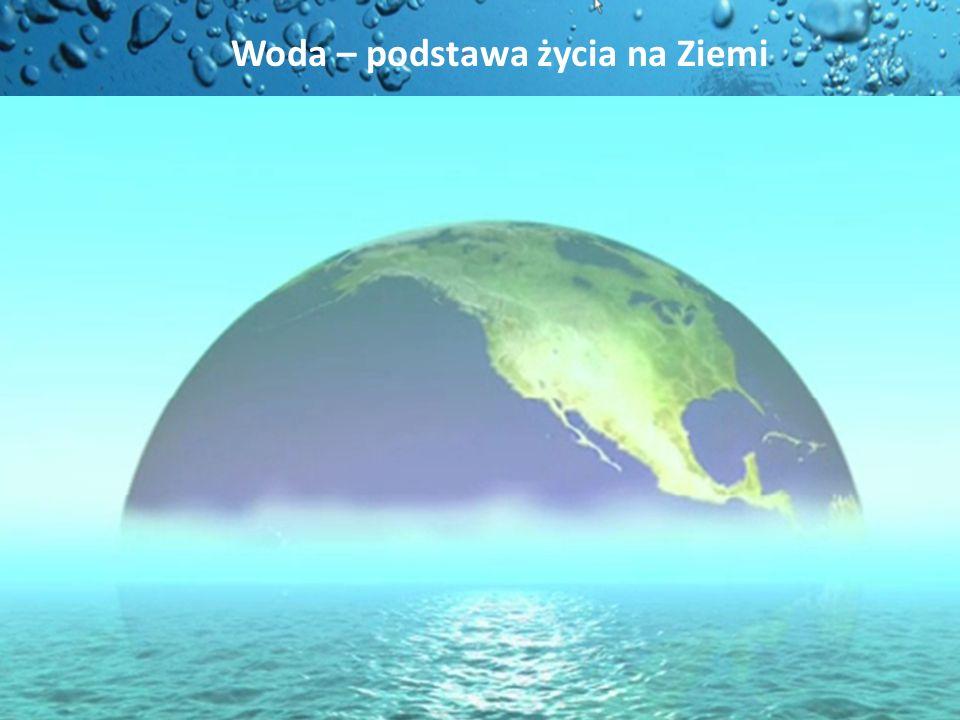 Woda – podstawa życia na Ziemi