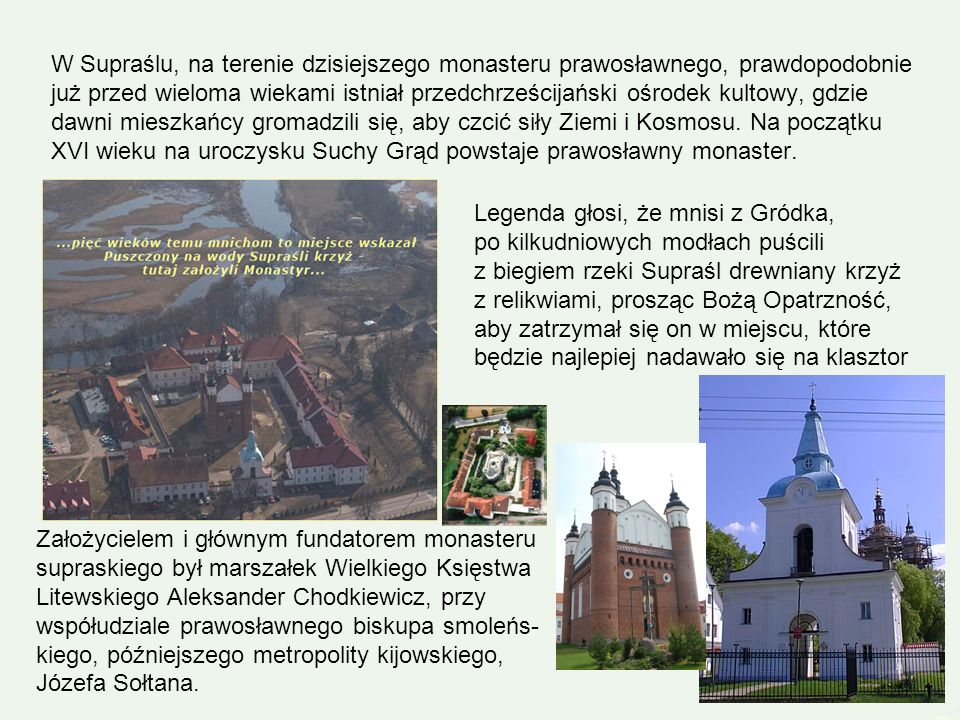 Następny punkt programu: An amazing town with a rich, 500 years history. You can start your visit there with visiting the Orthodox monastery and the M