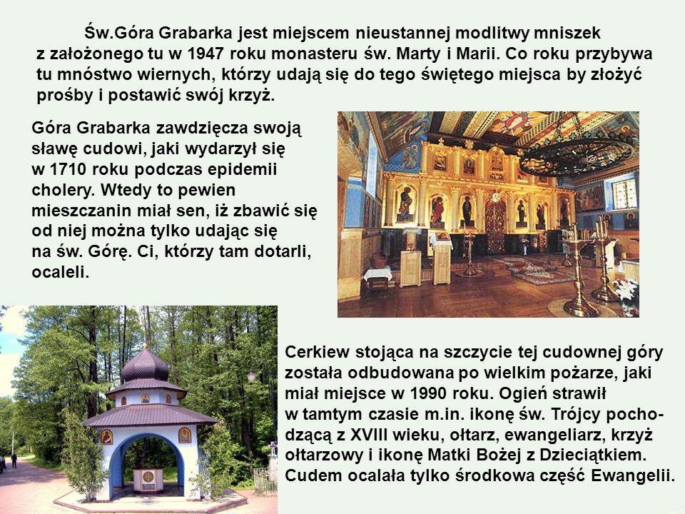 Grabarka jest prawosławnym sanktuarium, najważniejszym ośrodkiem życia religijnego dla prawosławnych w Polsce. Planowany przyjazd – 9.00 Czas zwiedzan