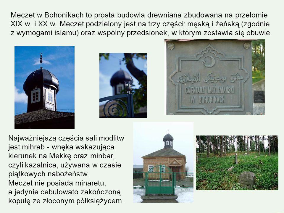 A village with a working mosque and a muslim cemetery Bohoniki są obecnie jednym z niewielu w Polsce ośrodków kultu islamu. m Meczet w Bohonikach to j