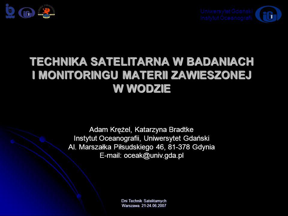 Dni Technik Satelitarnych Warszawa 21-24.06.2007 TECHNIKA SATELITARNA W BADANIACH I MONITORINGU MATERII ZAWIESZONEJ W WODZIE Uniwersytet Gdański Insty