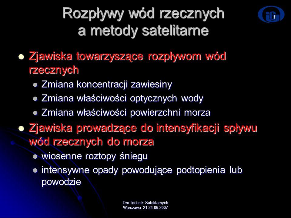 Dni Technik Satelitarnych Warszawa 21-24.06.2007 Rozpływy wód rzecznych a metody satelitarne Zjawiska towarzyszące rozpływom wód rzecznych Zjawiska to