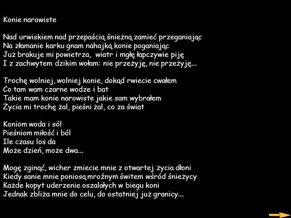 Opracowanie: Opracowanie: Daktylek Zdjęcia : Zdjęcia : z sieci Muzyka: Muzyka: pieśni Włodzimierza Wysockiego Konie Narowiste w tłumaczeniu Romana Koł