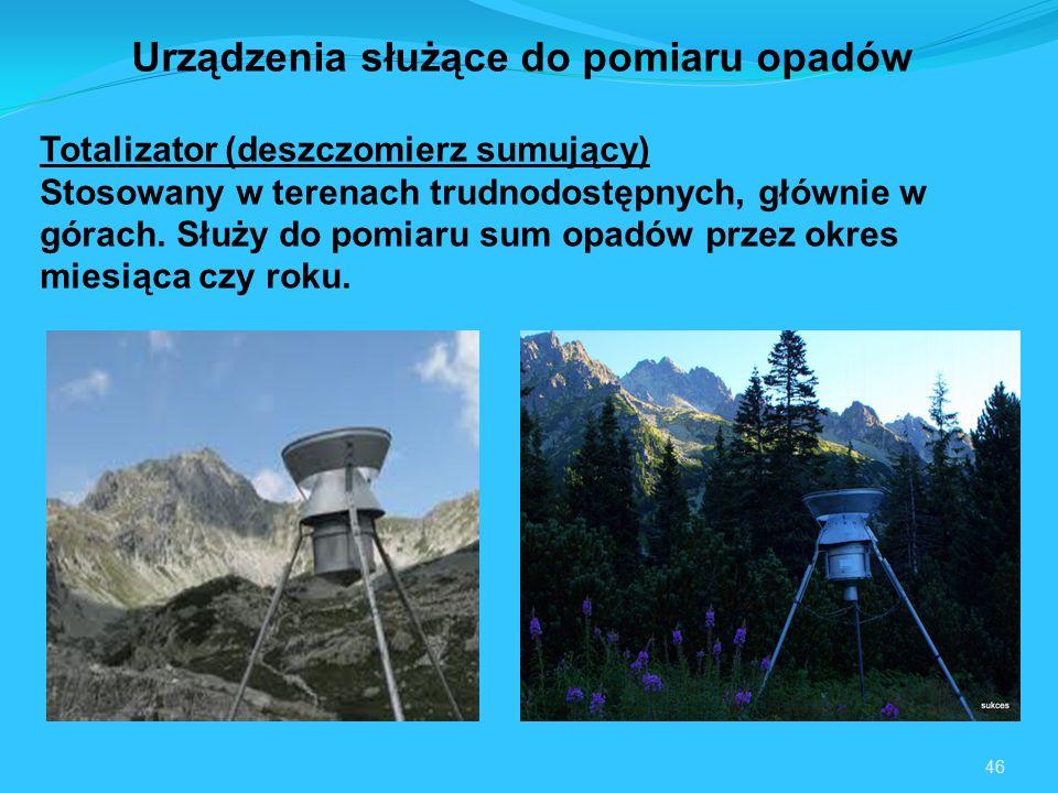 46 Totalizator (deszczomierz sumujący) Stosowany w terenach trudnodostępnych, głównie w górach.
