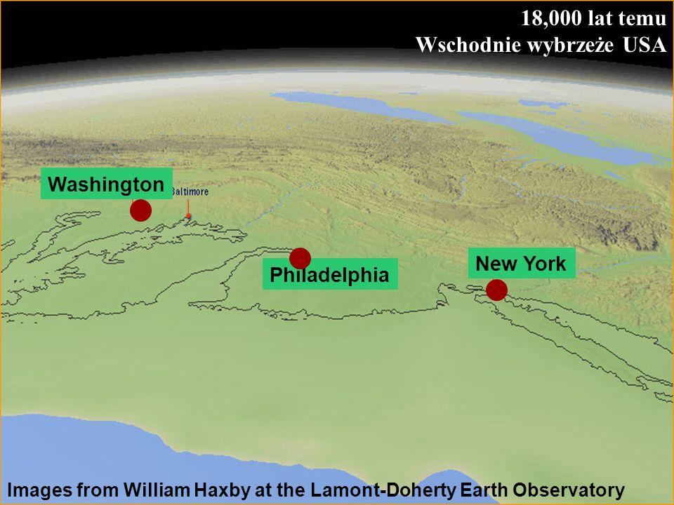 55 18,000 lat temu Wschodnie wybrzeże USA New York Philadelphia Washington Images from William Haxby at the Lamont-Doherty Earth Observatory
