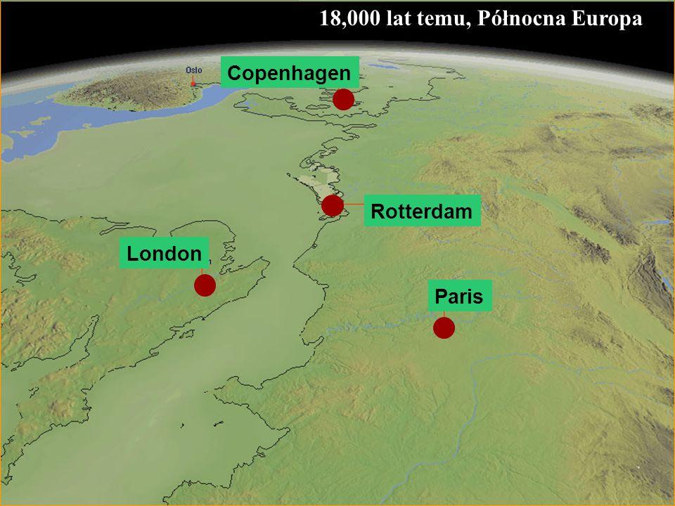61 18,000 lat temu, Północna Europa Rotterdam London Copenhagen Paris